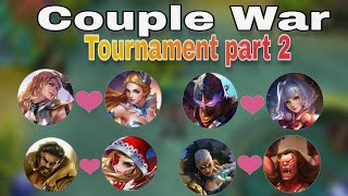 Couple War Tournament Part 2 - Mobile Legends : Bang bang