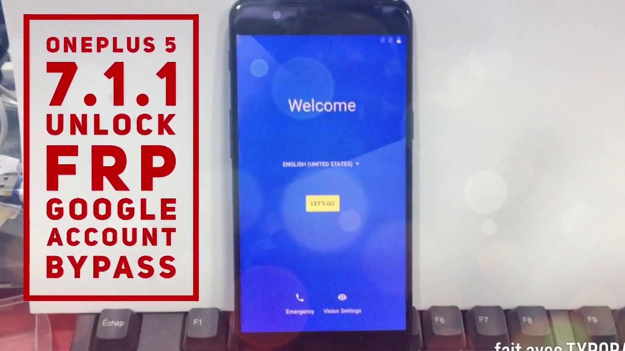 Bypass google account OnePlus 5 Frp 7 1 1