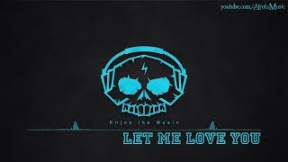 Let Me Love You by Loving Caliber - [2010s Pop Music]