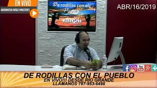 PROGRAMA:DE RODILLAS CON EL PUEBLO 16 ABRIL 2019