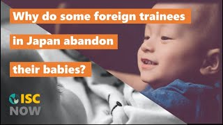 """[ISC Now] Table 4    """"Why do some foreign trainees in Japan abandon their babies? """""""