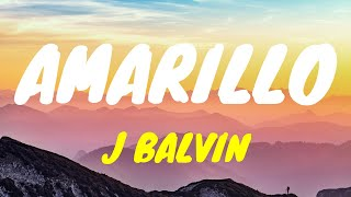 🎧J. Balvin - Amarillo (Letra/Lyrics)🎶🌼