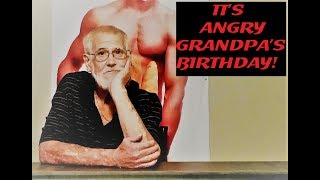 IT'S ANGRY GRANDPA'S BIRTHDAY!