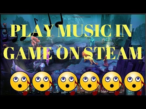 EASY! PLAY MUSIC IN GAME ON STEAM! (PC) EASY & FAST!