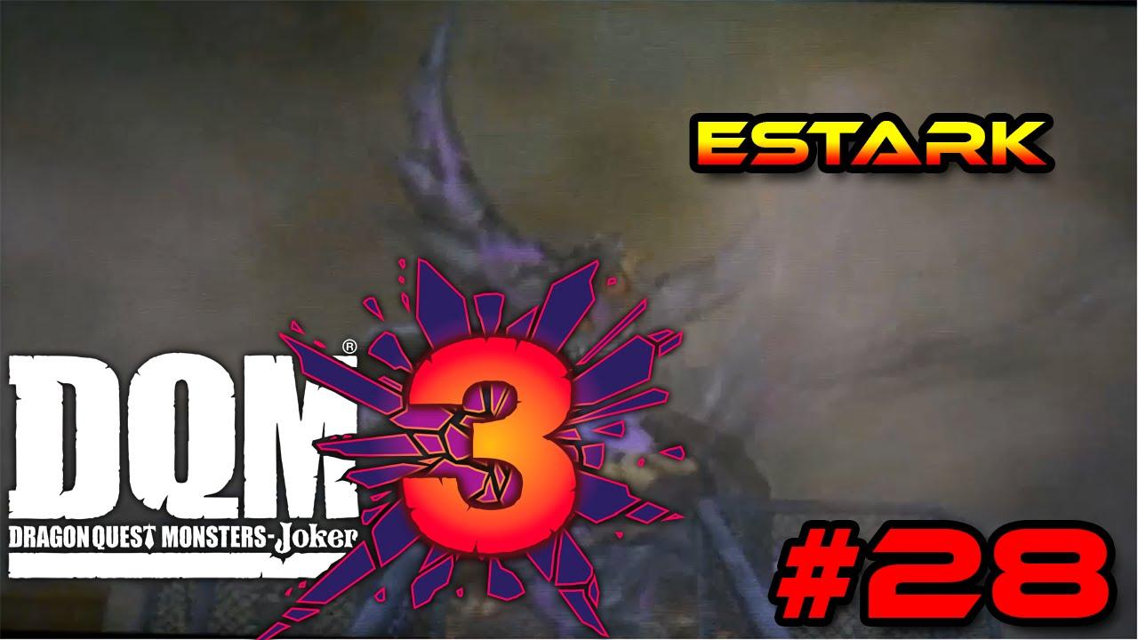 Dragon Quest Monsters : Joker 3 FR #28 | ESTARK !!!