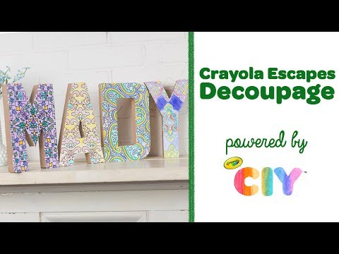 DIY Crayola Escapes Decoupage Letters || Crayola CIY: Create It Yourself || WEEK OF GIFT GIVING