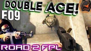 CS GO Road To FPL - E09 Double ACE!
