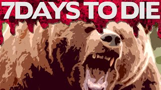 ZOMBIE FIGHTING BEARS !? ★ 7 Days to Die (1)