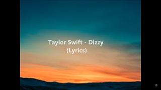 Taylor Swift - Dizzy (Lyrics)