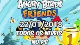 Angry Birds Friends PC - torneio semanal 22 / 01! Todos os níveis.