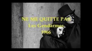 NE ME QUITTE PAS (The Diary) -Les Gendarmes (1966) Avec la voix de Guy Harvey.