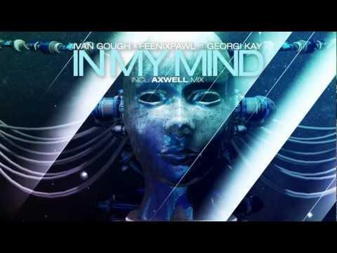 Ivan Gough & Feenixpawl feat. Georgi Kay - In My Mind (Axwell Mix) [TEASER]