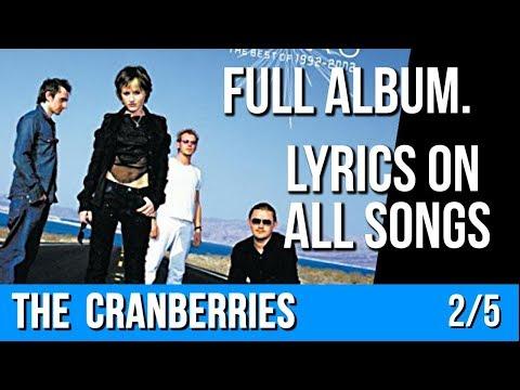 The Cranberries - STARS (Full Album with Lyrics) Part 2 of 5 [The Best Of 1992 - 2002]