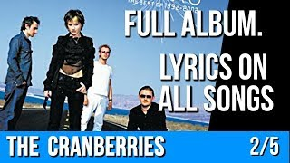 The Cranberries - STARS (Full Album with Lyrics) Part 2 of 5 [The Best Of 1992 - 2002]