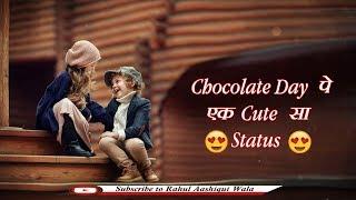 Chocolate Day Status || Trending Whatsapp Status || Valentine Day 9 Feb || Rahul Aashiqui Wala