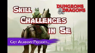 Skill Challenges in 5e | Dungeons and Dragons