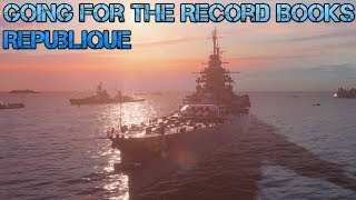 World Of Warships - Going for the Record Books - Republique