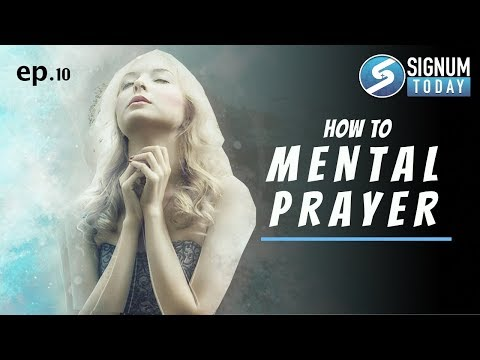 ep. 10: How to Mental Prayer