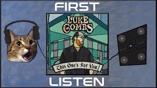 LUKE COMBS -  THIS ONE'S FOR YOU | First Listen (NEW ALBUM REVIEW)
