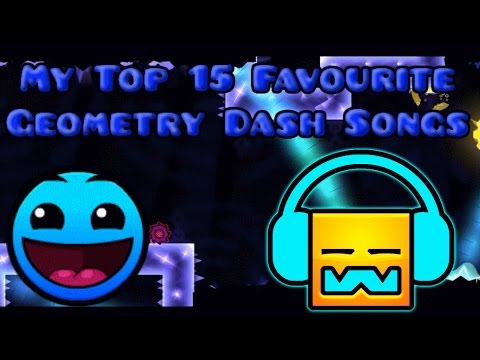 My Top 15 Favourite Geometry Dash Songs (100 Subscriber Special)