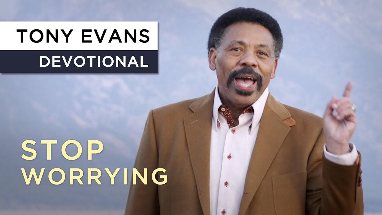 Don't Worry | Devotional by Tony Evans