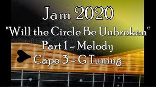 Will the Circle Be Unbroken Mountain Dulcimer, Part 1 - Melody
