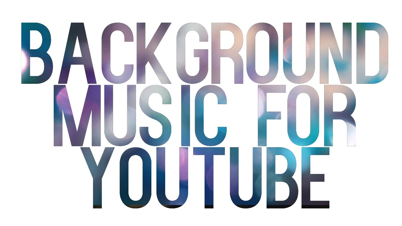 Background Music For Youtube Videos Youtube