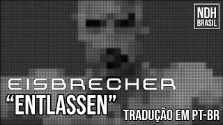 Eisbrecher - Entlassen - Legendado PT-BR