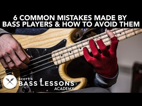 6 Common Mistakes Made by Bass Players and How to Avoid Them /// Scott's Bass Lessons