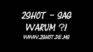 Sag warum - 2shot (mit Songtext)