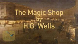 The Magic Shop by H. G. Wells Audiobook - FULL
