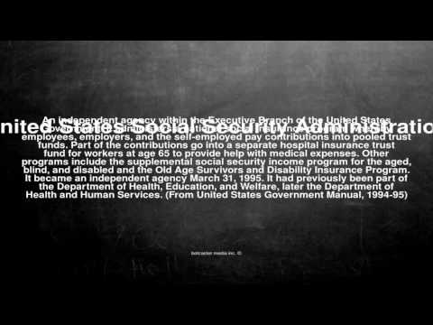 Medical vocabulary: What does United States Social Security Administration mean