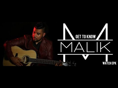 Get To Know Malik - Official EPK (Electronic Press Kit) from YouTube · Duration:  2 minutes 38 seconds