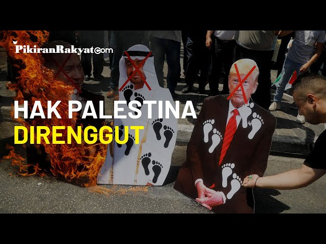 Rakyat Palestina Hilang Hak Kembali dengan Terbitnya Perjanjian Normalisasi UEA dan Israel