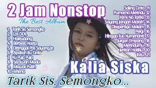 Download lagu TARIK SIS SEMONGKO II KALIA SISKA II 2 JAM NONSTOP II THE BEST ALBUM 2020