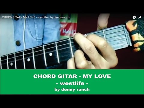 CHORD GITAR - MY LOVE - westlife - by denny ranch
