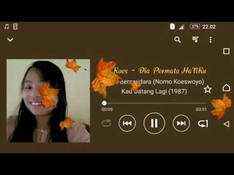 Koes Bersaudara (NoMo Koeswoyo) - Dia PerMaTa HaTiKu