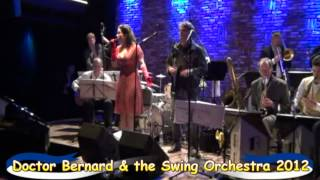 Radio Boekenbal - Love Walked In - Doctor Bernard & swing Orchestra 2012 live