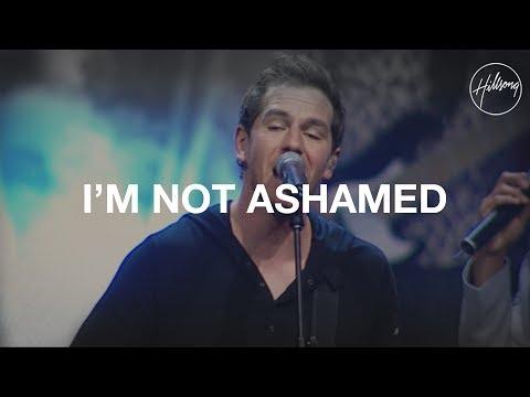 I'm Not Ashamed - Hillsong Worship