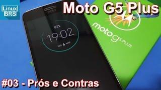 Lenovo Moto G5 Plus - Prós e Contras