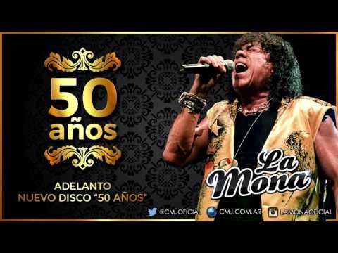 La Mona Jiménez - 50 Años - Adelanto 217