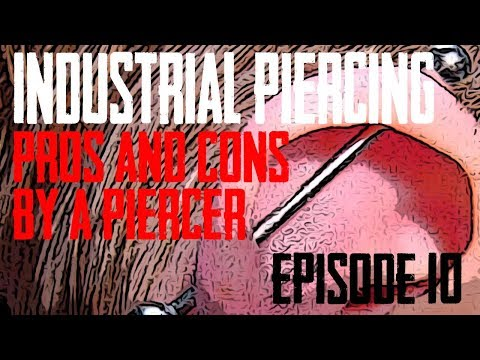 Industrial Piercing Pros and Cons by a Piercer EP 10
