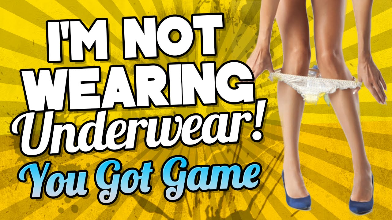 How can you tell whether a girl is wearing underwear or not?