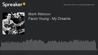 Faron Young - My Dreams (made with Spreaker) YouTube Videos