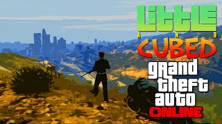 Little and Cubed: The Most Dangerous Game - GTA Online