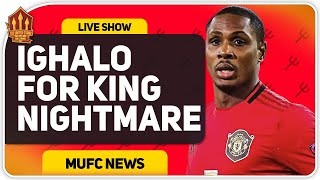 Ighalo For Josh King? Flex & Rants Mufc Talk.