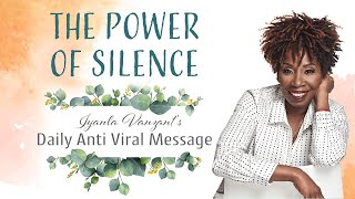 Weekly Anti Viral Message - The Power of Silence