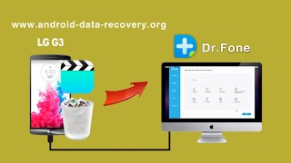[LG G3 Video Recovery]: How to Recover Deleted Videos from LG G3 on Mac