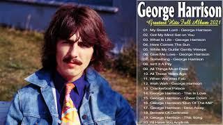 George Harrison Greatest Hits Full Album 2021 - George Harrison  Best Songs Playlist 2021