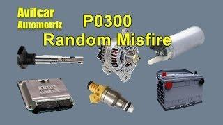 P0300 Random / Multiple Cylinder Misfire Detected Falla En Los Cilindros Solucion Avilcar